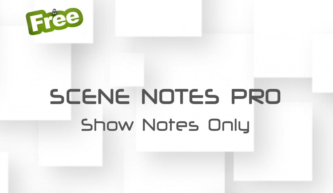 Scene Notes Pro @ Show Notes Only